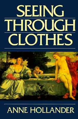 Seeing Through Clothes By Hollander, Anne