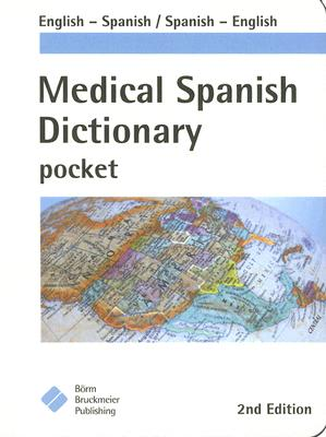 Medical Spanish Dictionary Pocket By Borm Bruckmeier Publishing/ Maute, Carla, M.D. (EDT)